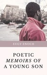 Enoch Eugy - Poetic Memoirs Of A Young Son [eKönyv: epub,  mobi]