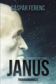 Gáspár Ferenc - JANUS - TRUBADÚRVARÁZS