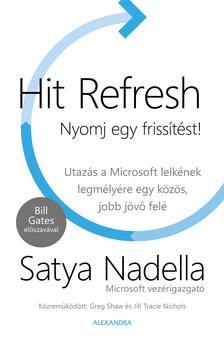 Satya Nadella - Hit Refresh - Nyomj egy frissítést