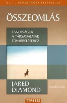 Jared Diamond - Összeomlás - Tanulságok a társadalmak továbbéléséhez [eKönyv: epub, mobi]