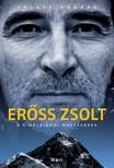 FÖLDES ANDRÁS - Erőss Zsolt - A Himalájánál magasabbra [eKönyv: epub, mobi]<!--span style='font-size:10px;'>(G)</span-->