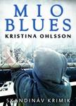 Kristina Ohlsson - Mio blues [eKönyv: epub, mobi]<!--span style='font-size:10px;'>(G)</span-->