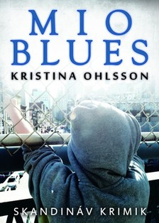 Kristina Ohlsson - Mio blues [eKönyv: epub, mobi]