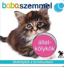 - Állatkölykök - Babaszemmel - állatkölykök a természetben