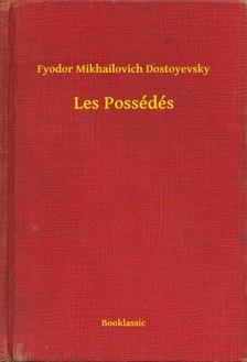 Dostoyevsky Fyodor Mikhailovich - Les Possédés [eKönyv: epub, mobi]