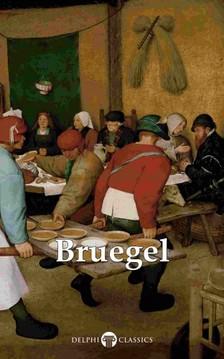 Peter Russell Pieter Bruegel the Elder, - Delphi Complete Works of Pieter Bruegel the Elder (Illustrated) [eKönyv: epub, mobi]