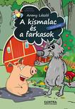 Arany László - A kismalac és a farkasok és más mesék<!--span style='font-size:10px;'>(G)</span-->
