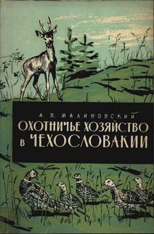 Malinovszkij. A. V. - A vadgazdaság Csehszlovákiában (????????? ????????? ? ???????????l [antikvár]