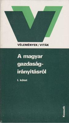 Böröczfy Ferenc - A magyar gazdaság irányításáról I. [antikvár]