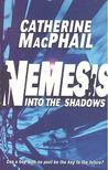 MacPHAIL, CATHERINE - Nemesis: Into the Shadows [antikvár]