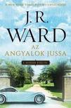 J. R. Ward, - Az angyalok jussa - A Bourbon királyai 2.<!--span style='font-size:10px;'>(G)</span-->