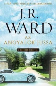 J. R. Ward, - Az angyalok jussa - A Bourbon királyai 2.