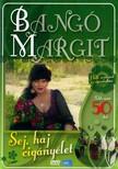 - BANGÓ MARGIT-SEJ, HAJ CIGÁNYÉLET [DVD]