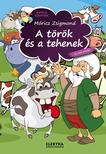 MÓRICZ ZSIGMOND - A török és a tehenek és más mesék<!--span style='font-size:10px;'>(G)</span-->
