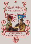 Wass Albert - Egyesülés a székelyekkel - Magyar mondák 4.
