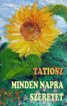 Tatiosz - Kalimonasz - Minden Napra Szeretet