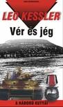 Leo Kessler - Vér és jég [eKönyv: epub, mobi]<!--span style='font-size:10px;'>(G)</span-->