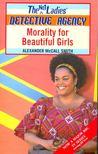 MCCALL SMITH, ALEXANDER - Morality for Beautiful Girls [antikvár]