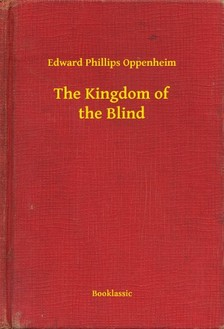 Oppenheim, Edward Phillips - The Kingdom of the Blind [eKönyv: epub, mobi]
