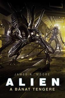 James A. Moore - Alien: A bánat tengere
