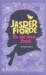 Jasper Fforde - Es ist was faul [antikvár]