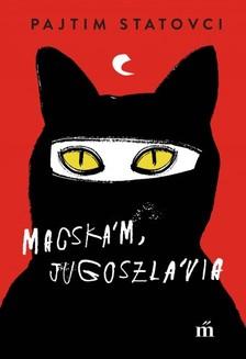 Statovci, Pajtim - Macskám, Jugoszlávia [eKönyv: epub, mobi]
