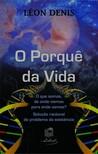 Denis Léon - O Porque da Vida [eKönyv: epub,  mobi]