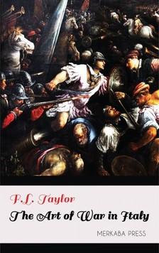 Taylor F.L. - The Art of War in Italy [eKönyv: epub, mobi]