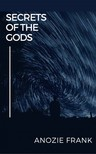 Frank Anozie - Secrets of the Gods [eKönyv: epub,  mobi]