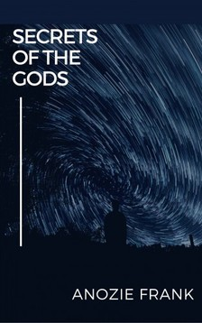 Frank Anozie - Secrets of the Gods [eKönyv: epub, mobi]