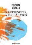 FELDMÁR ANDRÁS - A rettenetes, a csodálatos [eKönyv: epub, mobi]
