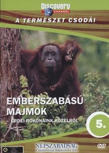 - EMBERSZABÁSÚ MAJMOK - A TERMÉSZET CSODÁI - DVD - DISCOVERY
