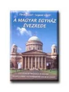 Török József - Legeza László - A magyar egyház évezrede