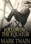 Mark Twain - Following the Equator [eKönyv: epub,  mobi]