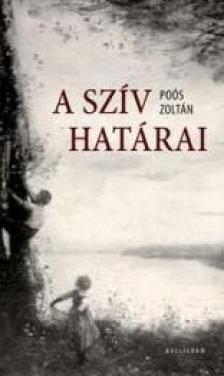 Poós Zoltán - A szív határai