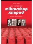Markos Zoltán - Az utolsó kabaré regénye. Volt egyszer egy Mikroszkóp Színpad [eKönyv: epub, mobi]