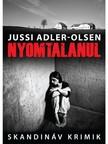 Jussi Adler-Olsen - Nyomtalanul [eKönyv: epub, mobi]<!--span style='font-size:10px;'>(G)</span-->