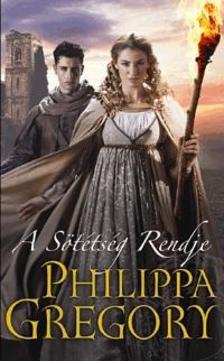 Philippa Gregory - A Sötétség Rendje
