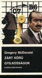 Gregory McDonald - Zárt körű gyilkosságok [antikvár]