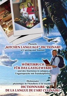"BARTOS ANDOR - Phonetic ""Kitchen Language"" Dictionary of Catering and Tourism [eKönyv: epub, mobi]"