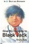 Sato Shuho - Give My Regards to Black Jack - Ep.02 Eels and Godhands (English version) [eKönyv: epub,  mobi]