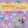 Hamilton Patricia D. - Peaches the Private Eye Poodle: Finding Foster a Home [eKönyv: epub,  mobi]