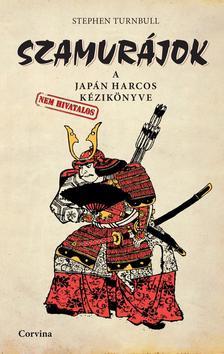 Stephen Turnbull - Szamurájok - A japán harcos (nem hivatalos) kézikönyve ###
