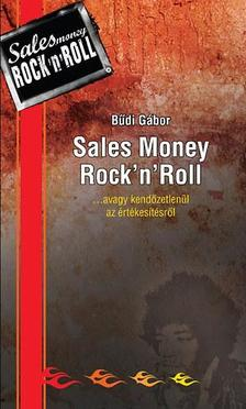 Bűdi Gábor - Sales Money Rock'n'Roll