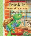 Paulette Bourgeois - Brenda Clark - Franklin kiskutyát szeretne<!--span style='font-size:10px;'>(G)</span-->