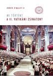 John W. O'Malley SJ - Mi történt a II. vatikáni zsinaton?