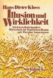 KLOSS, HANS DIETER - Illusion und Wirklichkeit - Ein Vierjahrhundert Wirtschaft im ländlichen Raum mit Theodor Sonnemann [antikvár]
