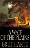 BRET HARTE - A Waif of the Plains [eKönyv: epub,  mobi]