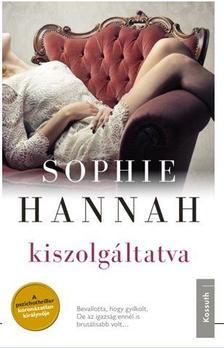 Sophie Hannah - KISZOLGÁLTATVA