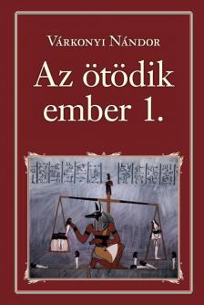 VÁRKONYI NÁNDOR - Az ötödik ember 1. - Nemzeti Könyvtár